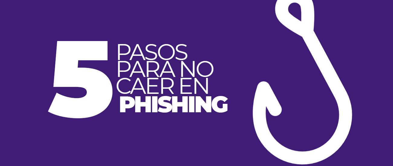 Pasos para no caer en Phishing - Banco Industrial