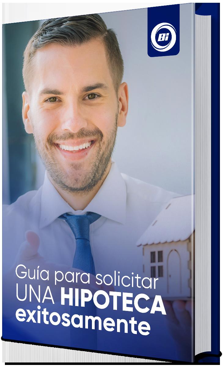 Guía para solicitar una hipoteca exitosamente